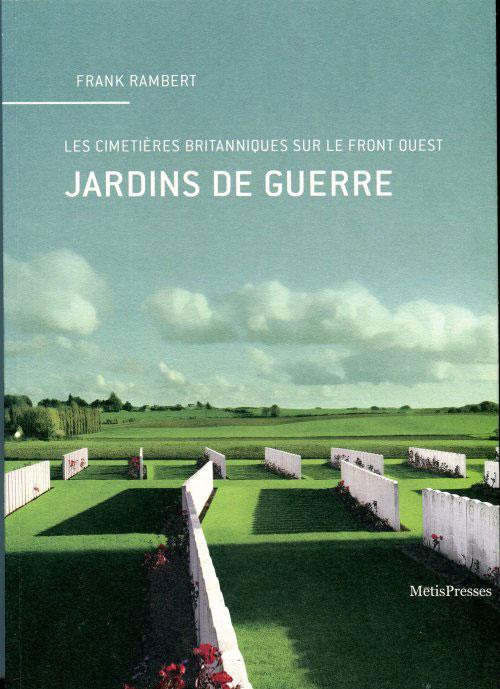 Jardins de guerre. F. Rambert, éd. MétisPresse, 2014